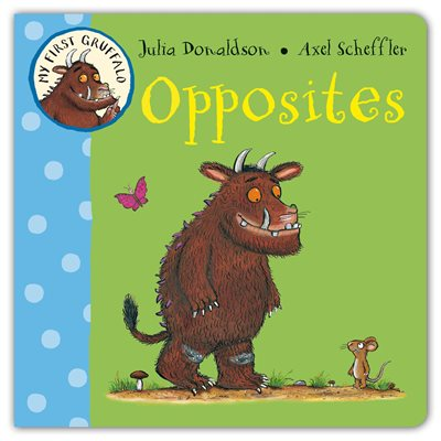 Book cover for My First Gruffalo: Opposites